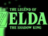 The Legend of Zelda: The Shadow King