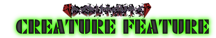 Debutante: Creature Feature