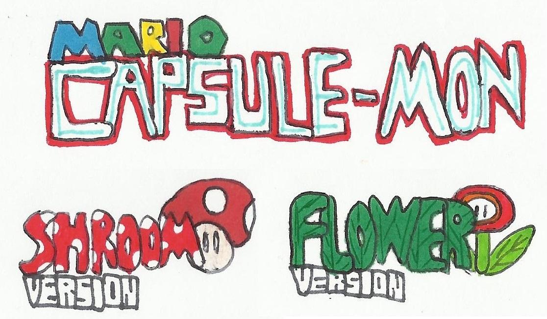 (Mario) Capsule-Mon: Shroom and Flower Versions
