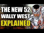 The Flash Rebirth- New 52 Wally West Explained
