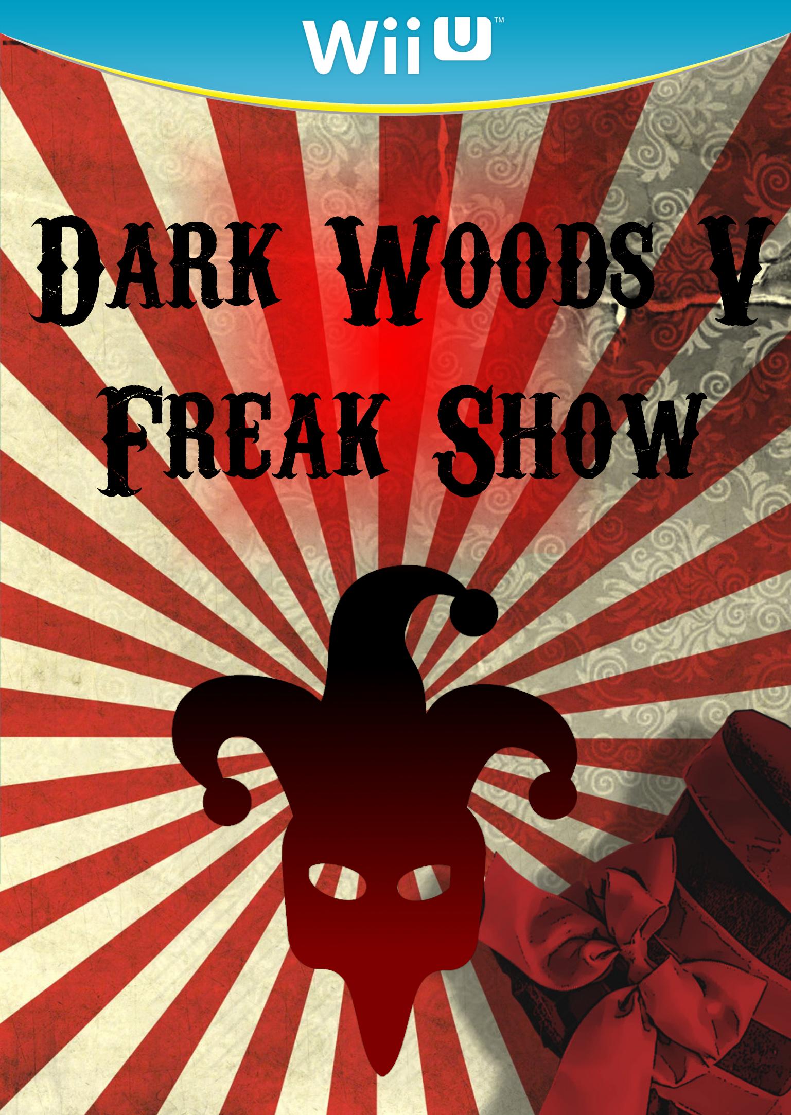 Dark Woods V: Freak Show