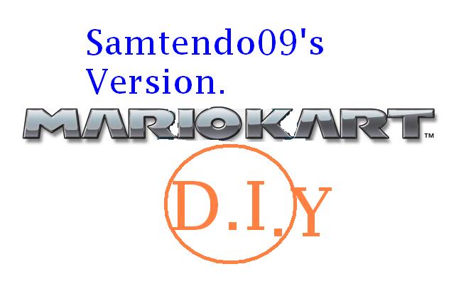 Mario Kart DIY (Samtendo09's Version.)