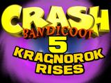 Crash Bandicoot 5: Kragnorok Rises