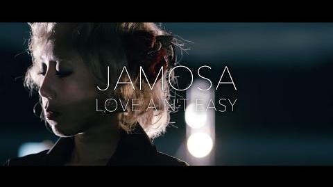 JAMOSA LOVE AIN'T EASY