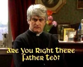 Are You Right There, Father Ted.jpg