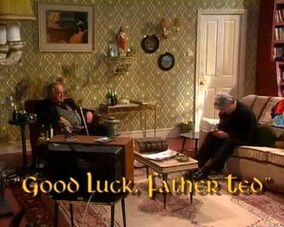 Good Luck, Father Ted.jpg