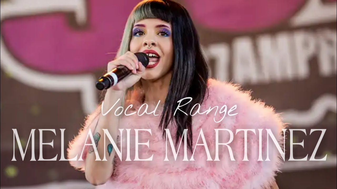 Melanie Martinez | Vocal Range Live: F3 - A5 (2012-2018)