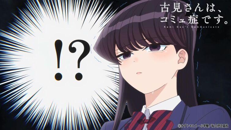 TVアニメ『古見さんは、コミュ症です。』公式PV 第2弾   21年10月6日(水)放送開始