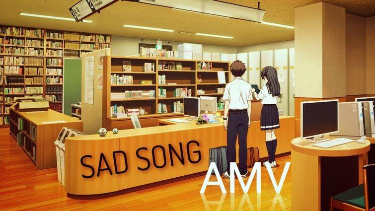 Sad Song「AMV」