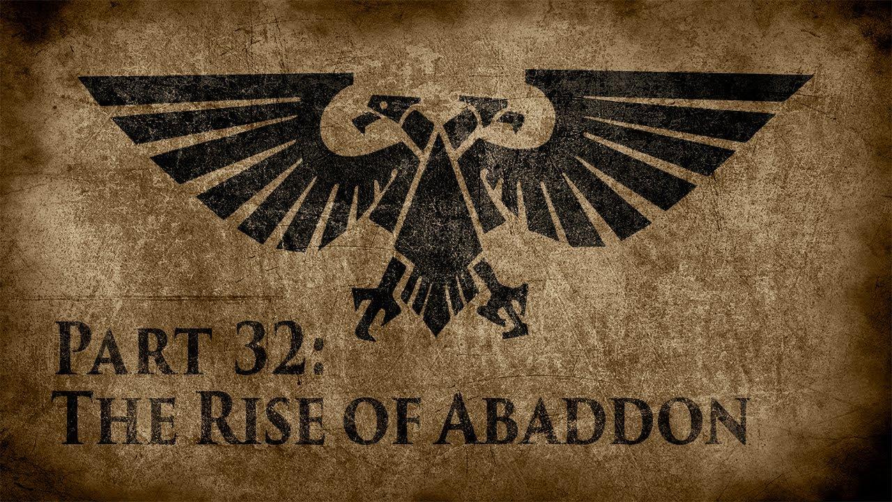 Warhammer 40,000: Grim Dark Lore Part 32 – The Rise of Abaddon