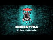 Undertale - His Theme (tieff's Remix) -Chillout-