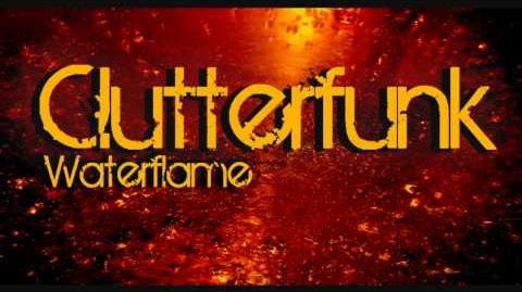 Waterflame - Clutterfunk (HD)