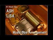 "ASH-LiSA -Music Box- (Anime ""Fate-Apocrypha"" OP)-2"