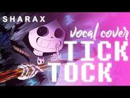 SharaX - Tick Tock (Vocal Cover)【Chance • Melt】