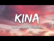 Kina - Can We Kiss Forever? (Lyrics) ft