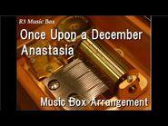 Once Upon a December-Anastasia -Music Box-