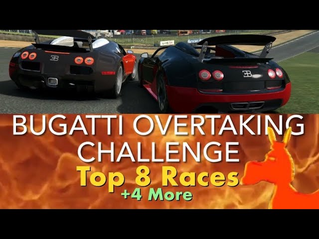 Real Racing 3 RR3 Bugatti Overtaking Challenge: Top 8 Races and 4 More