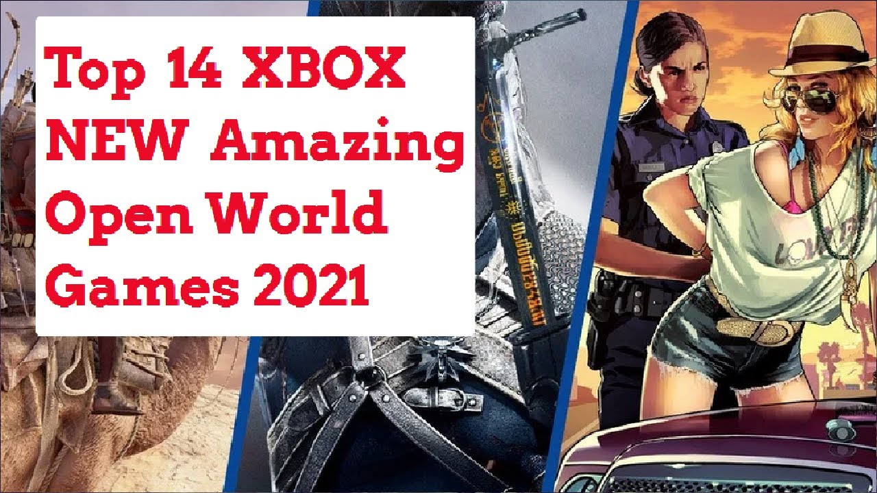 New Open World Games 2021 Xbox One : Top 14 Upcoming Open World Games