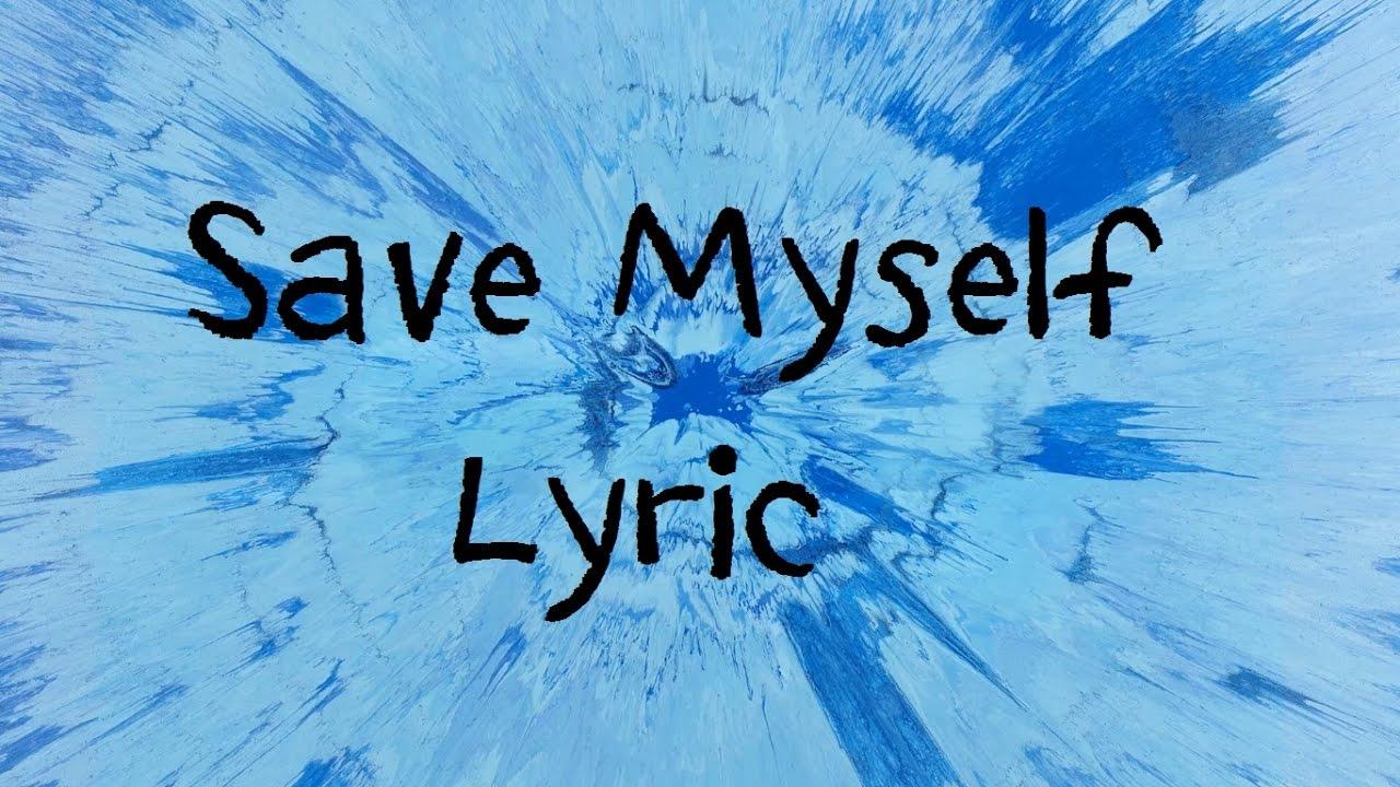 Save Myself - Ed Sheeran [Lyric]