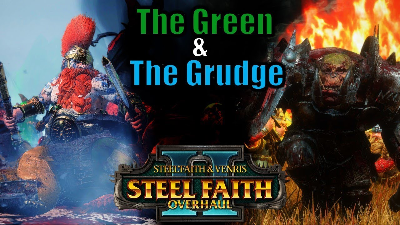 The Green and the Grudge NEW Update - Steel Faith Overhaul 2 - Total War Warhammer 2 Mod