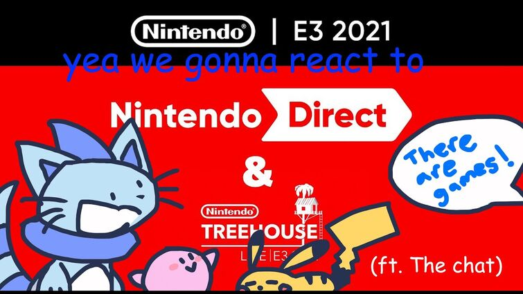 BlueAquaCat reacts to the E3 2021 Direct (ft. the chat)
