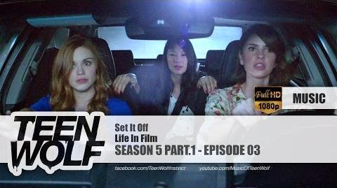 Life In Film - Set It Off Teen Wolf 5x03 Music HD