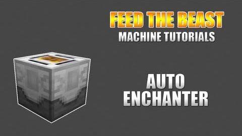 Feed The Beast -- Machine Tutorials -- Auto Enchanter