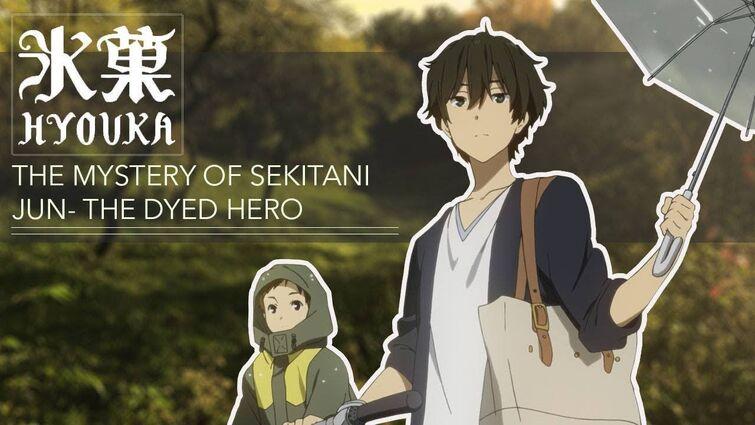 The Mystery of Sekitani Jun - Hyouka's Dyed Hero