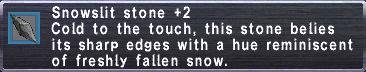 Snowslit Stone +2