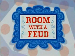 Room with a Feud title card.png