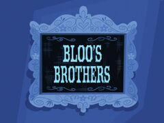 Bloo's Brothers title card.jpg