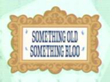 Something Old Something Bloo