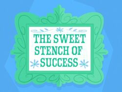 The Sweet Stench of Success title card.jpg