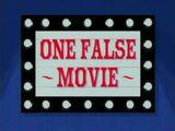 One False Movie
