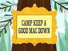 Camp Keep a Good Mac Down title card.png