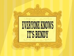 Everyone Knows It's Bendy title card.jpg