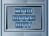 Bad Dare Day
