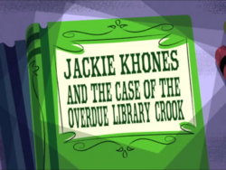 Jackie Khones and the Case of the Overdue Library Crook.png