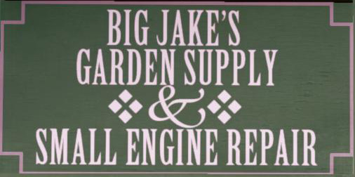 Big Jake's Garden Supply & Small Engine Repair