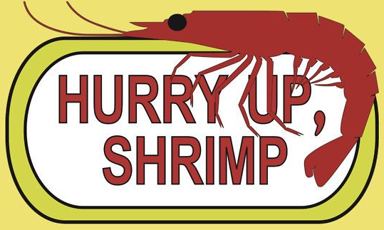 Hurry Up Shrimp