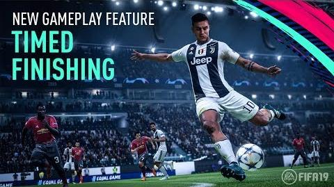 FIFA 19 New Gameplay Features Timed Finishing