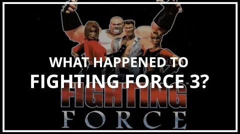 What Happened to Fighting Force 3? Unseen64 Ft