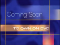 Coming Soon to Own on DVD (2004).png