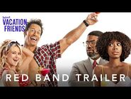 Vacation Friends - Red Band Trailer