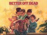 Better Off Dead (film)