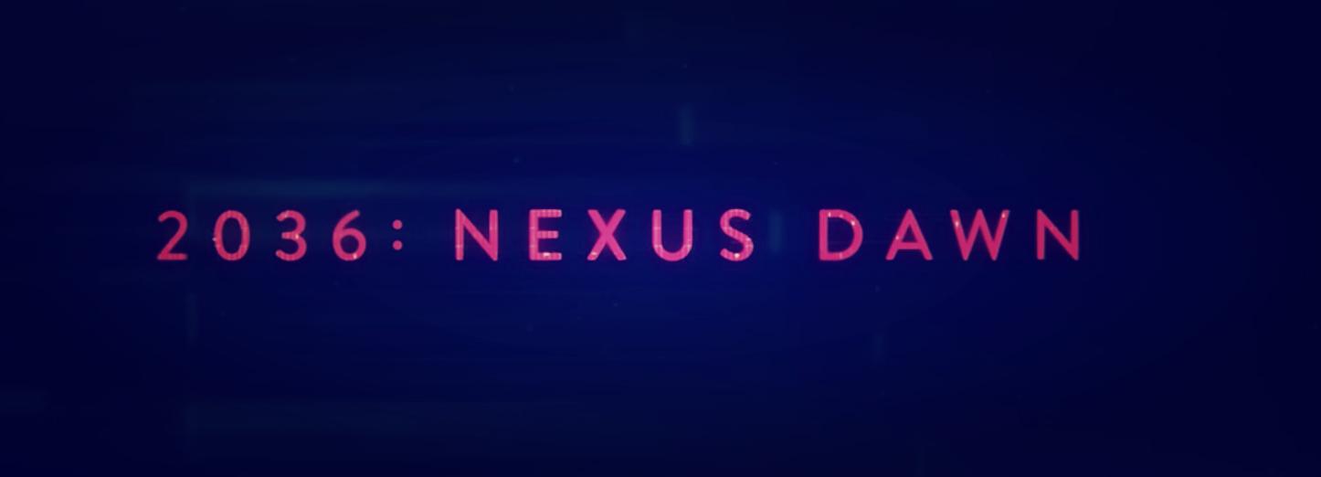 2036: Nexus Dawn