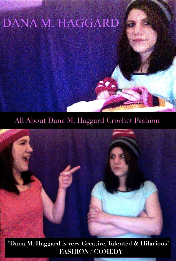 All About Dana M. Haggard Crochet Fashion Movie