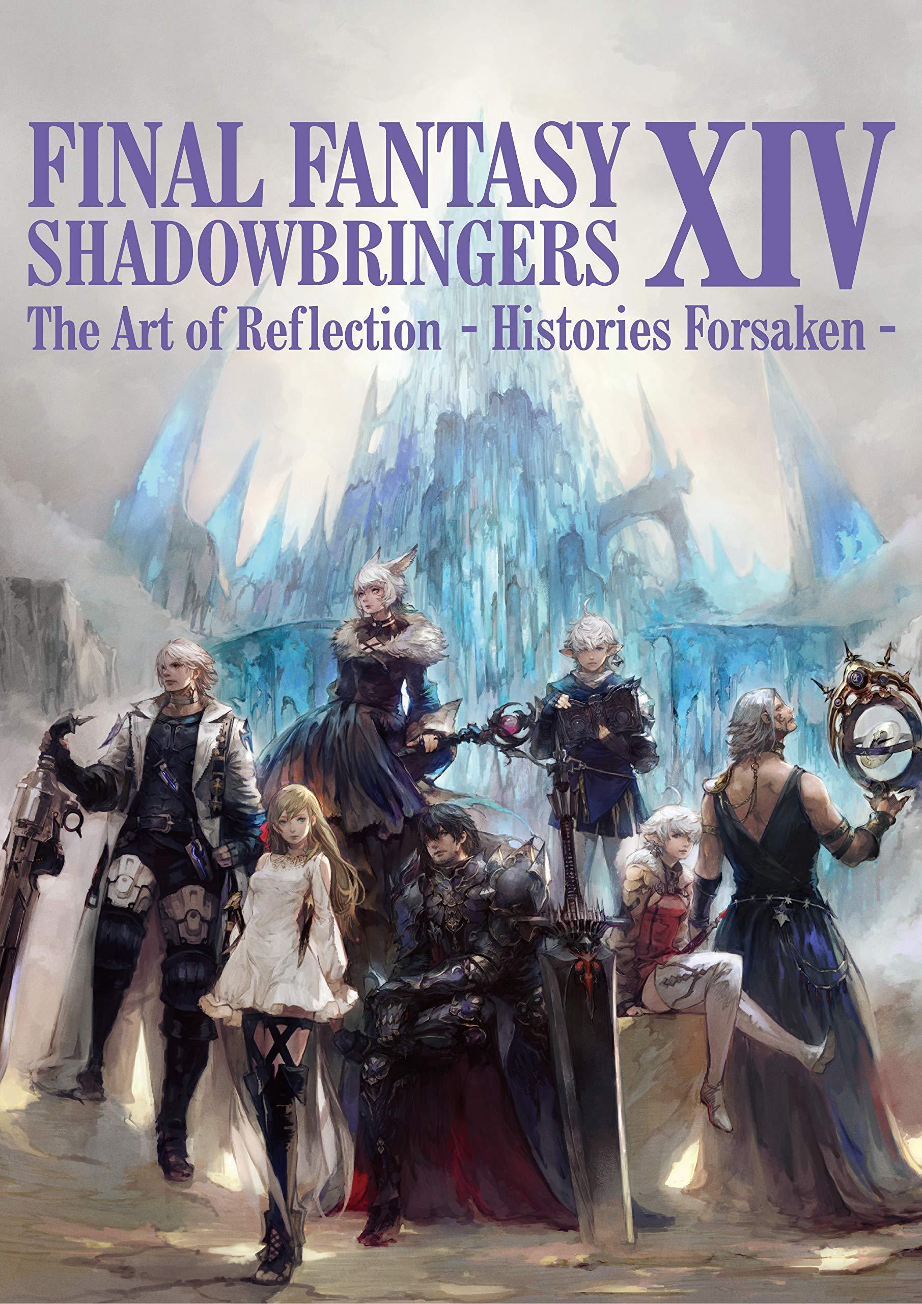Final Fantasy XIV: Shadowbringers The Art of Reflection -Histories Forsaken-