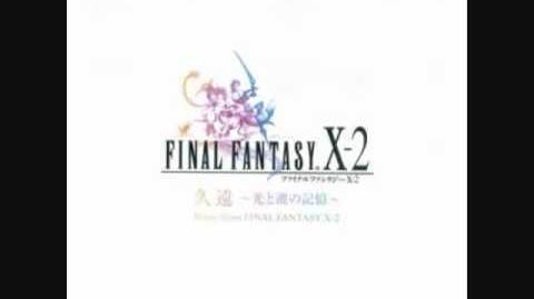 Eternity ~Memory of Lightwaves~ Music from FFX-2 01 - Eternity ~Memory of Lightwaves~