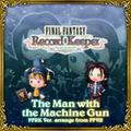TFFAC Song Icon FFRK- The Man with the Machine Gun Arrange (JP)